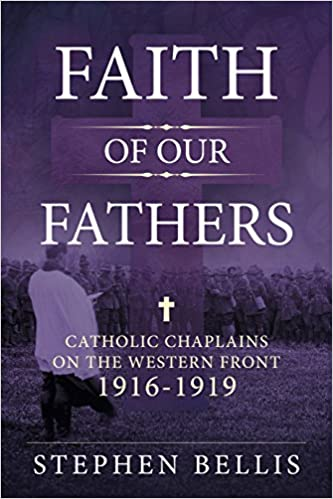Front cover of 'Faith of Our Fathers - Catholic chaplains on the Western Front'